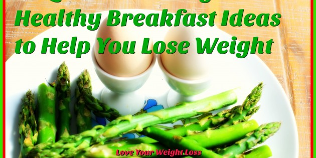 49 Quick and Easy Healthy Breakfast Ideas To Help You Lose Weight